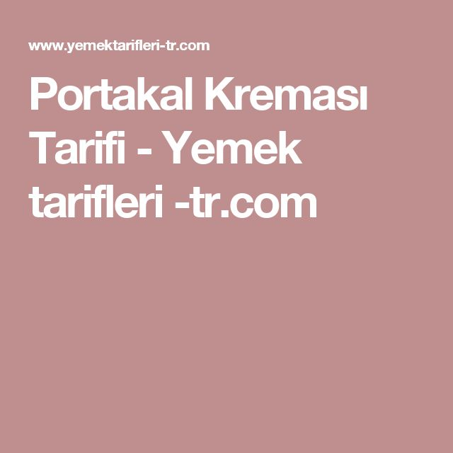 Portakal Kreması Tarifi - Yemek tarifleri -tr.com
