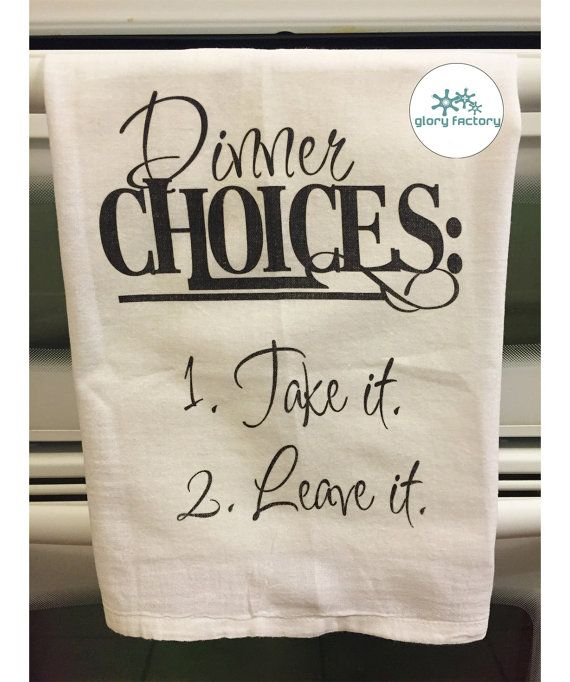 Dinner Choices – Take It, Leave It – Funny Hostess, Housewarming Gift, Wedding Gift – Flour Sack Kit