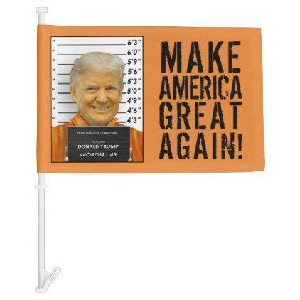 Lock Him Up Trump Prison Mugshot Moron 45 Car Flag - gift for him present idea cyo design