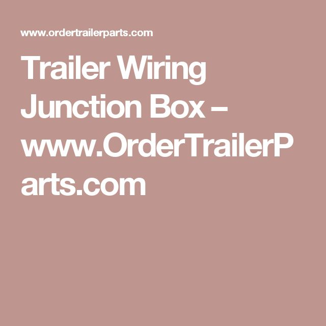 Trailer Wiring Junction Box – www.OrderTrailerParts.com