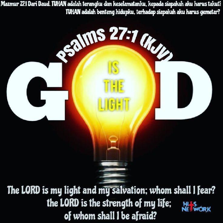 Yes yes yes! Tuhan adalah terangku.. Keselamatanku.. jadi kenapa aku harus takut  #light #keselamatan #great #grace #power #blessed #blessing #joy #terang #nofear #psalm #bible #verse #hitsnetwork by hitsnetwork