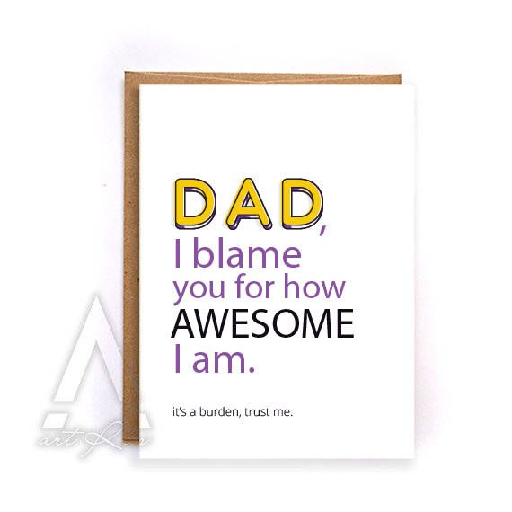 Funny Fathers Day Card From Son Dad I Blame You For How Awesome Am Daughter Gift Him Greeting Cards Birthday GC236 By ArtRuss On