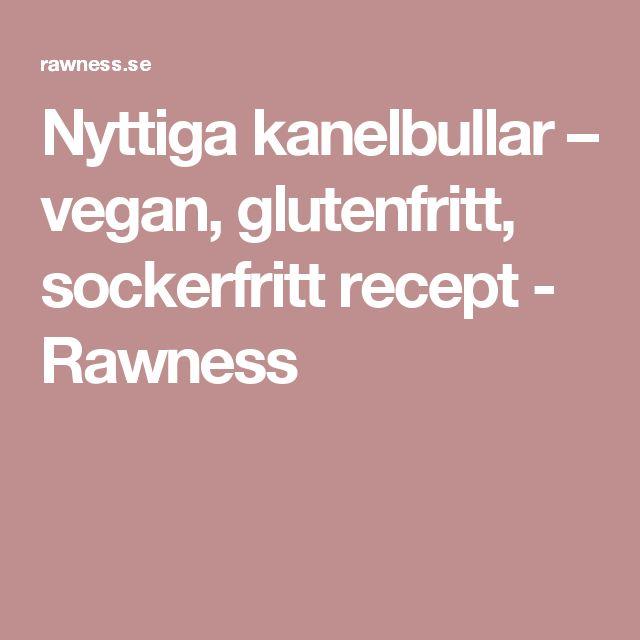 Nyttiga kanelbullar – vegan, glutenfritt, sockerfritt recept - Rawness