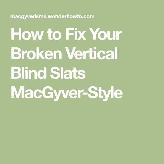 How to Fix Your Broken Vertical Blind Slats MacGyver-Style