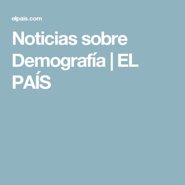 Noticias sobre Demografía | EL PAÍS
