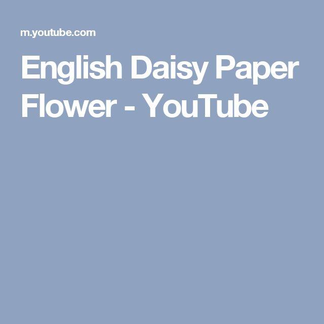 English Daisy Paper Flower - YouTube