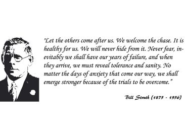 The great Bill Struth - never truer a word has been spoken about our club.