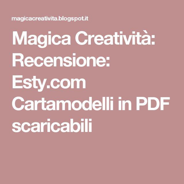 Magica Creatività: Recensione: Esty.com Cartamodelli in PDF scaricabili