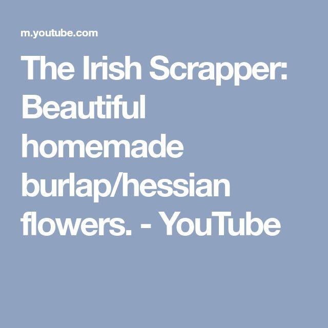 The Irish Scrapper: Beautiful homemade burlap/hessian flowers. - YouTube