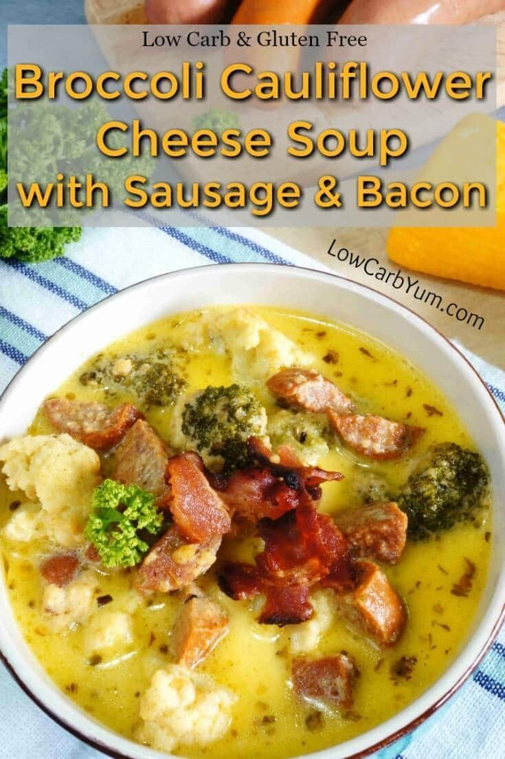 Broccoli cauliflower cheese soup with sausage and bacon -  https://lowcarbyum.com/broccoli-cauliflower-cheese-soup-sausage/