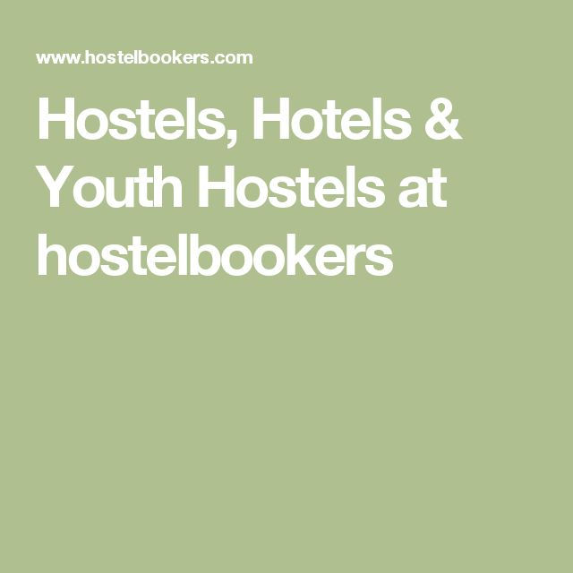Hostels, Hotels & Youth Hostels at hostelbookers