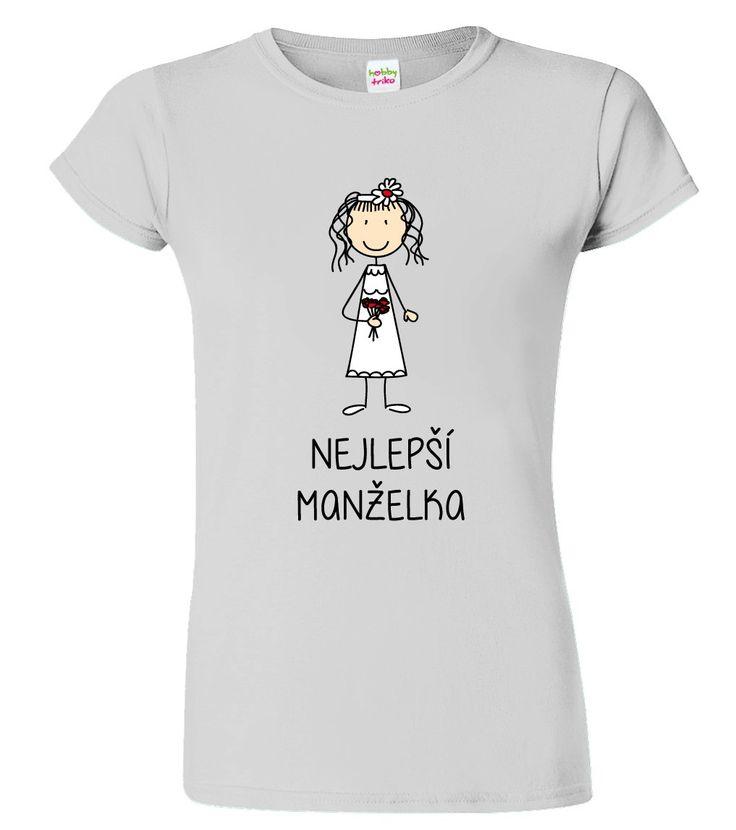 """Svatební dárek pro nejlepší manželky. Darujte originální, vtipné svatební tričko. Tričko pro ženicha ve stejném designu naleznete v sekci """"související zboží"""