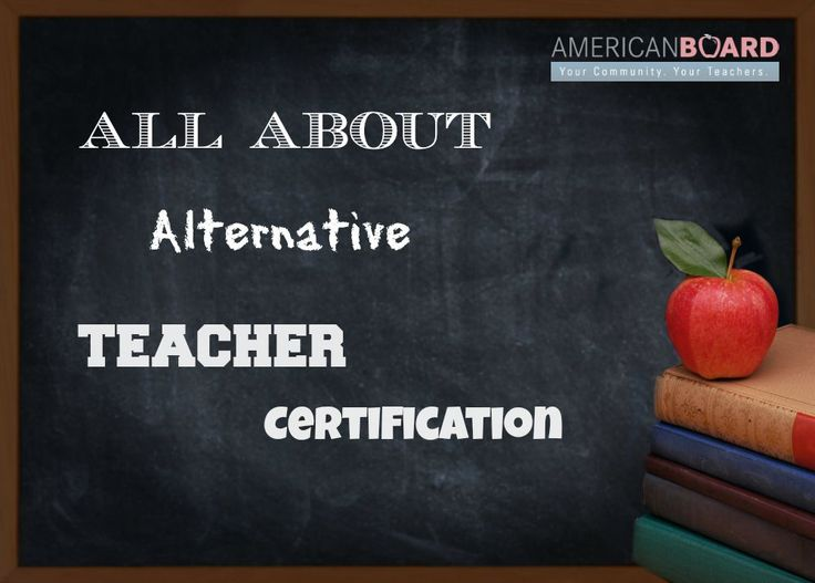 Everything you need to know about alternative teacher certification.
