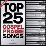 Top 25 Gospel Praise Songs [CD]