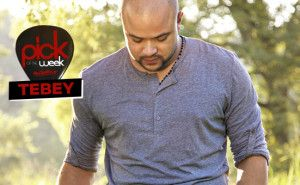 Pick of the Week: Tebey delivers another hit | Top Country