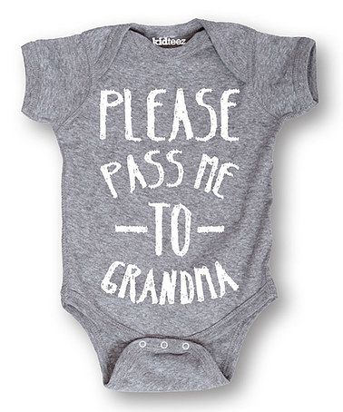 Look what I found on #zulily! Gray 'Please Pass Me To Grandma' Bodysuit - Infant #zulilyfinds