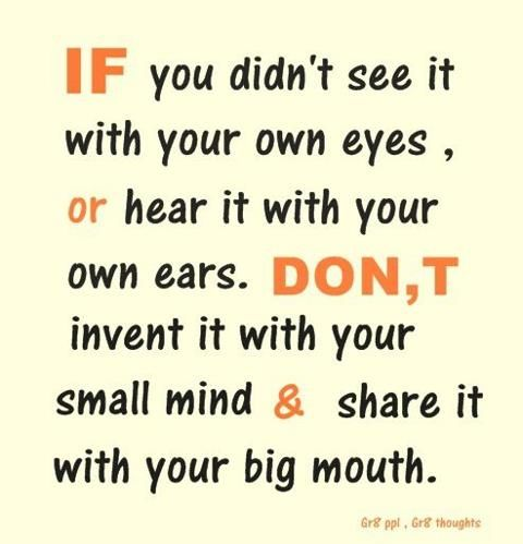 Just saying...: Words Of Wisdom, Big Mouths, Small Town, Remember This, Food For Thoughts, Quote, Small Mind, Life Changing, Get A Life