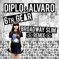 Diplo & Alvaro - 6th Gear (Broadway Slim Remix) by Broadway Slim on SoundCloud