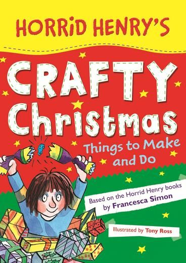 Horrid Henry's Crafty Christmas by Francesca Simon, Tony Ross. Get ready for a crafty Christmas with Horrid Henry and this advent activity book, packed full of fiendishly festive things to make and do.With 32 full-colour pages of crafts, activities, quizzes and games, have hours of fun and prepare for a totally awesome Christmas - Horrid Henry-style!