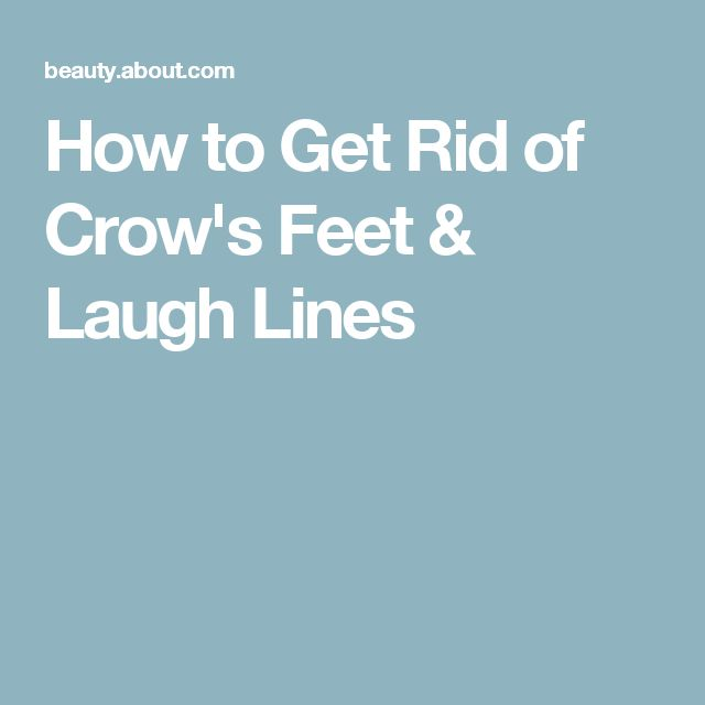 How to Get Rid of Crow's Feet & Laugh Lines