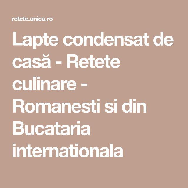 Lapte condensat de casă - Retete culinare - Romanesti si din Bucataria internationala