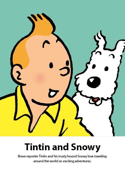 """TINTIN and MILOU                                                   (not """"Snowy"""" - that's American name  -   Tintin & Milou come from Belgia)"""