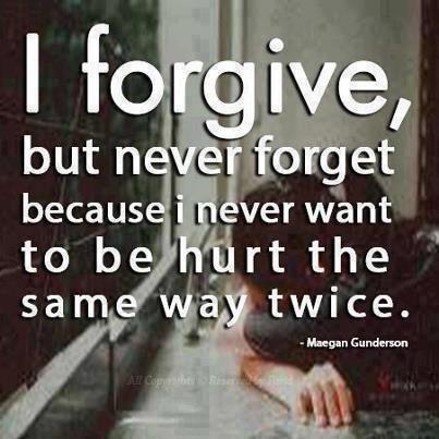 .Vergeven, ja. Iedereen en alles. Woede bindt, vergeven staat gelijk aan loslaten. Vergeten doe ik zelden tot nooit. Ik geef vele kansen, opnieuw en opnieuw, maar als het klaar is, is het klaar en komt het niet meer goed. Nooit.
