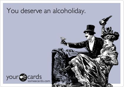 You deserve an alcoholiday!