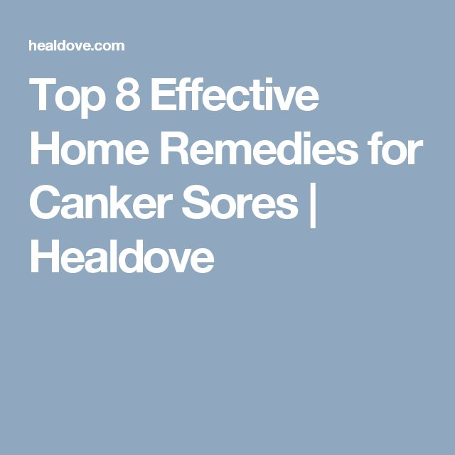 Top 8 Effective Home Remedies for Canker Sores | Healdove