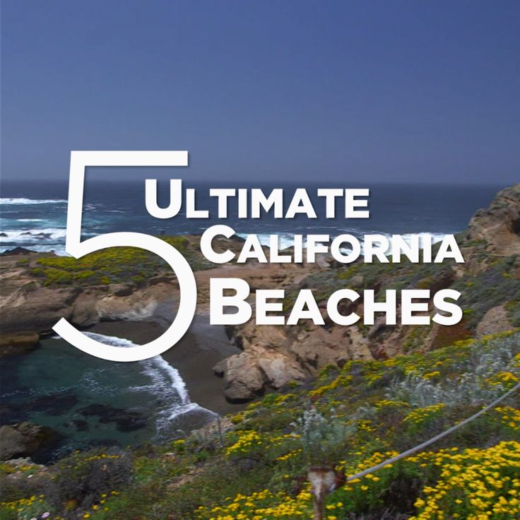 5 Ultimate California Beaches