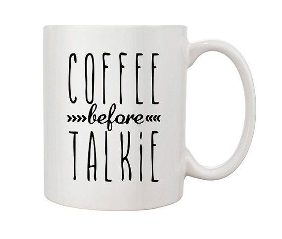 Coffee Before Talkie Mug #CoffeeBeforeTalkie #Mug #ceramicmug #cutemugs  #giftsforteens #uniquemugs