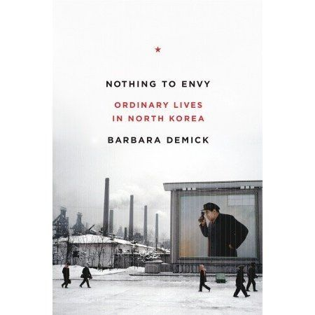 A National Book Award finalist and National Book Critics Circle finalist, Barbara Demick's Nothing to Envy is a remarkable view into Nort...