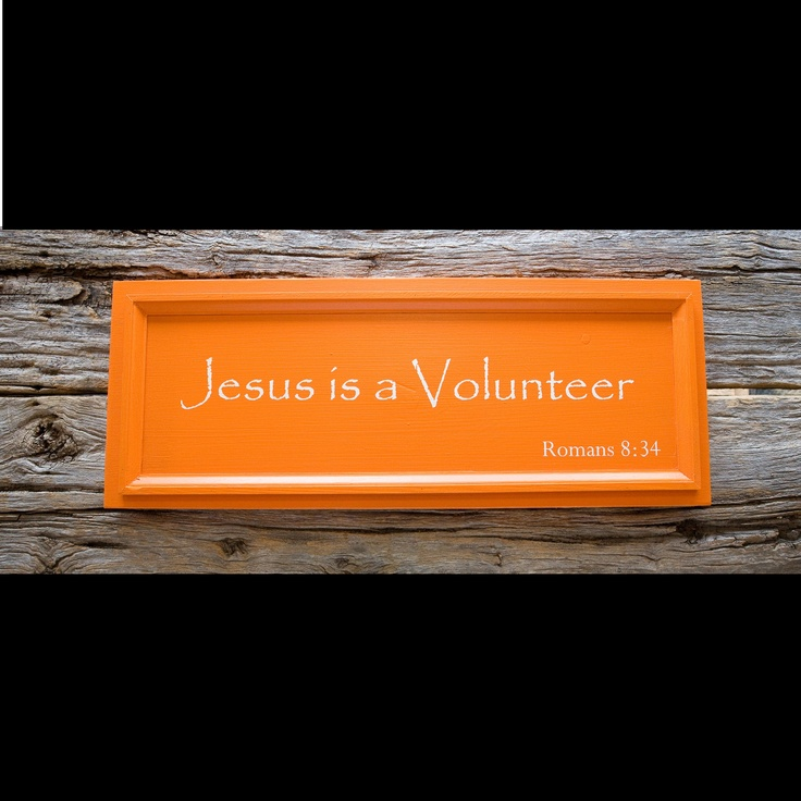 Christ Jesus died and is interceding for us... I guess He is a volunteer!!!! Hang in da apt
