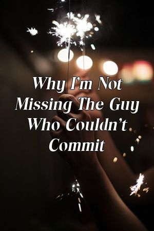 Por que não sinto falta do cara que não pôde se comprometer   – Relationship Rules