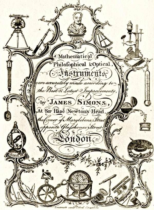"""18th century trade card: """"Mathematical, Philosophical & Optical, Instruments, are accurately made according to the Best & Latest Improvements, by James Simons, at Sir Isaac Newton's Head, the Corner of Marylebone Street opposite Glasshouse Street, London"""""""