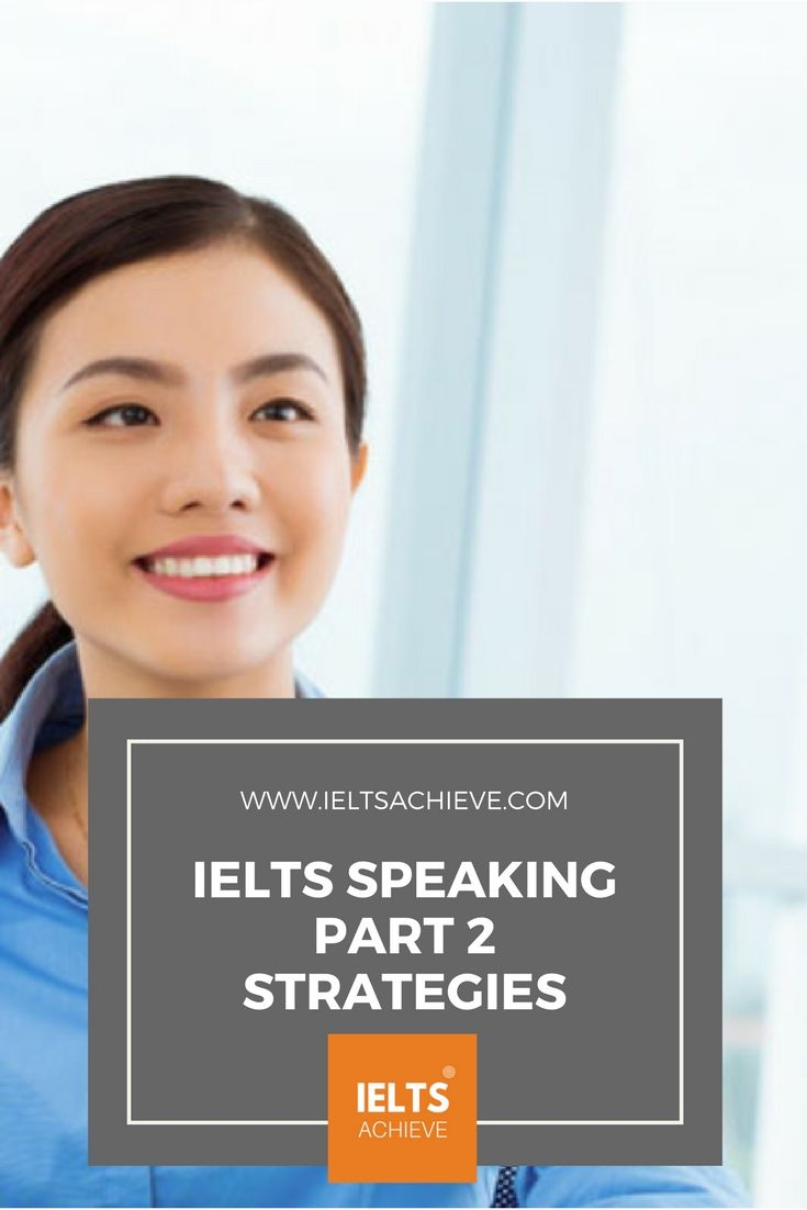 See how you can develop a successful strategy for the IELTS Speaking Test Part 2. View the example given and confidently develop your own strategy for a high-level score.