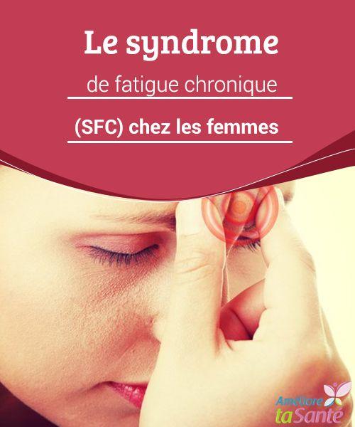 Le syndrome de fatigue chronique (SFC) chez les femmes   Connaissez-vous le syndrome de #fatigue chronique ? Très fréquent chez les femmes, il vaut mieux connaître les #symptômes pour #réagir au plus vite.  #Remèdesnaturels