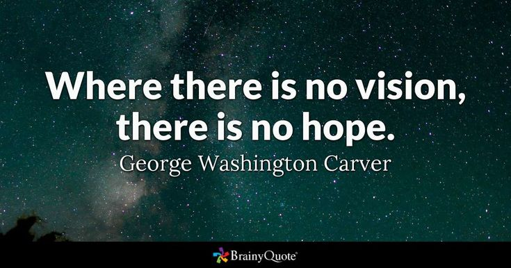 Where there is no vision, there is no hope. - George Washington Carver #QOTD #hope #stars