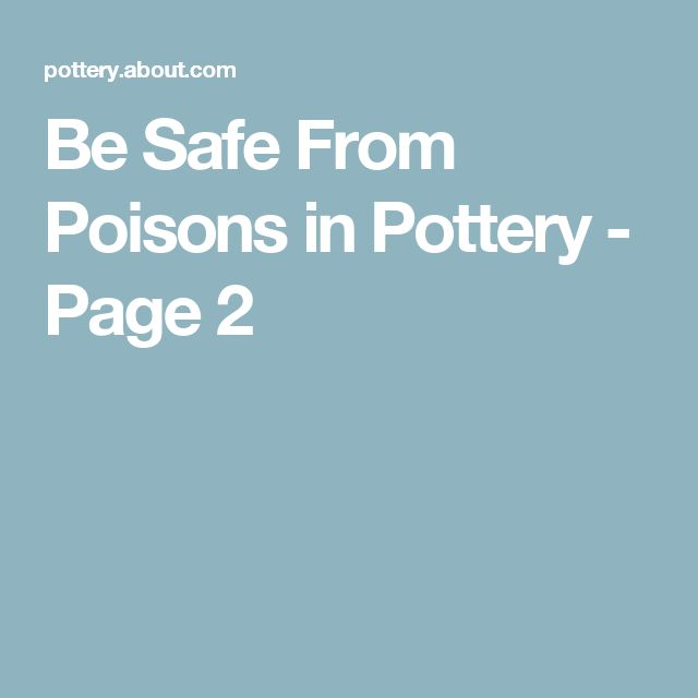 Be Safe From Poisons in Pottery - Page 2