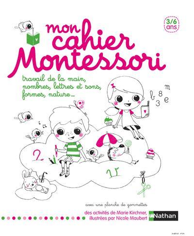 Mon cahier Montessori  de Marie Kirchner, illustré par Nicole Maubert  Nathan