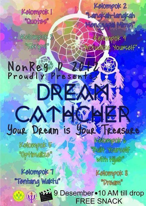 Non Regular D 2012 Psychology State University of Jakarta proudly presents Dream Catcher Event