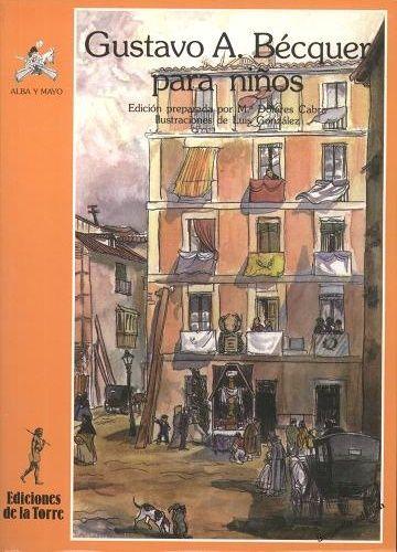 """""""Gustavo A. Bécquer para niños"""" - María Dolores Cabra (Ediciones de la Torre)"""