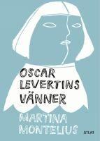 Oscar Levertins vänner - Martina Montelius