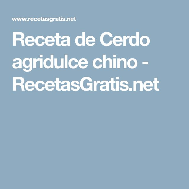Receta de Cerdo agridulce chino - RecetasGratis.net