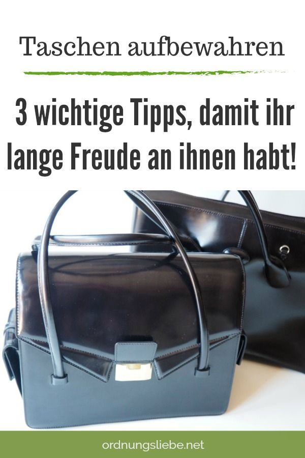 Taschen aufbewahren – die 3 wichtigsten Tricks, damit ihr lange Freude an ihnen habt!