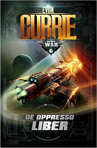 Amazon.com: De Oppresso Liber (On Silver Wings Book 6) eBook: Evan Currie: Kindle Store