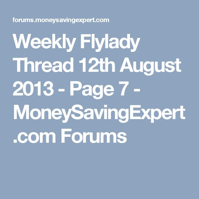 Weekly Flylady Thread 12th August 2013 - Page 7 - MoneySavingExpert.com Forums