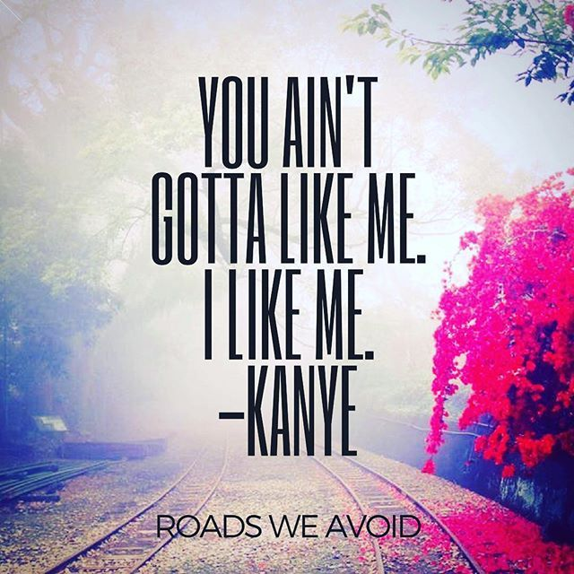 #roadsweavoid #rovoid #rovoidquotes #rovoidwisdom #quotes #motivationalquotes #inspirationalquotes #quoteoftheday #qotd #lifequote #instaquote #kanye