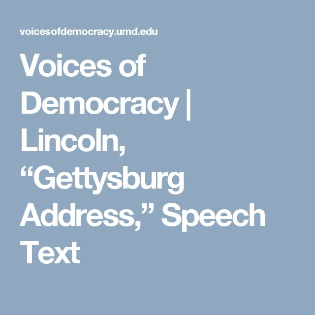 "Voices of Democracy | Lincoln, ""Gettysburg Address,"" Speech Text"