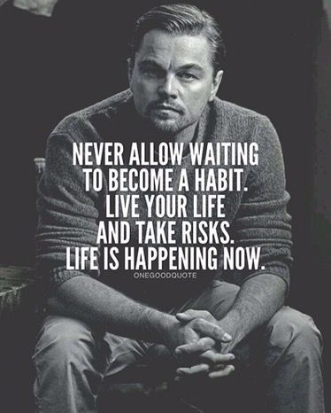 Never allow waiting become a.. – MyImageQuote